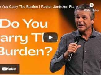 Pastor Jentezen Franklin Sermon - Do You Carry The Burden