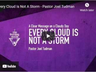 Pastor Joel Tudman Sermon - Every Cloud Is Not A Storm