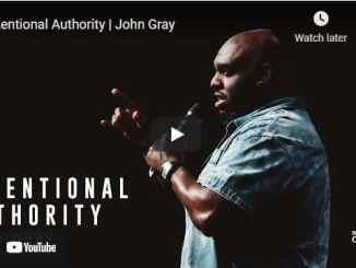 Pastor John Gray Sermon - Intentional Authority