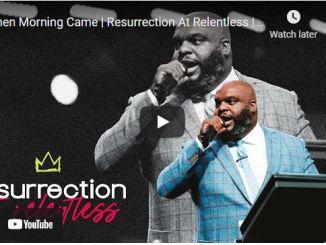 Pastor John Gray - Then Morning Came - Resurrection At Relentless