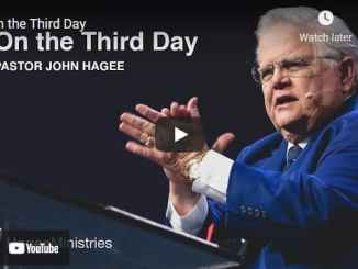 Pastor John Hagee Easter Sermon - On the Third Day