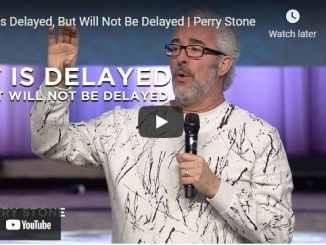 Pastor Perry Stone Sermon - It Is Delayed, But Will Not Be Denied