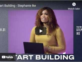 Pastor Stephanie Ike Sermon - Start Building