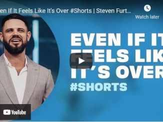 Pastor Steven Furtick Sermon - Even If It Feels Like It's Over