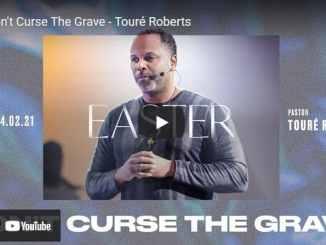 Pastor Touré Roberts Easter Sermon - Don't Curse The Grave