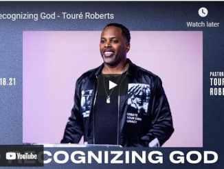 Pastor Touré Roberts Sermon - Recognizing God