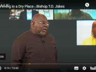 Bishop TD Jakes Sermon - Surviving in a Dry Place