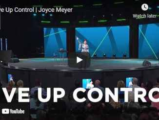 Joyce Meyer Message: Give Up Control