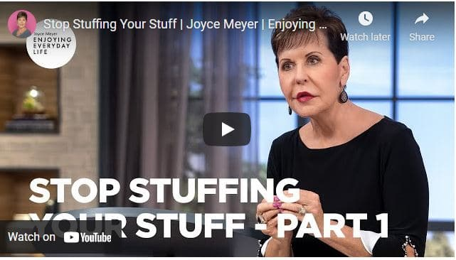 Joyce Meyer Message - Stop Stuffing Your Stuff