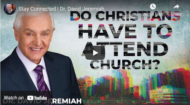 Pastor David Jeremiah Sunday Sermon May 2 2021