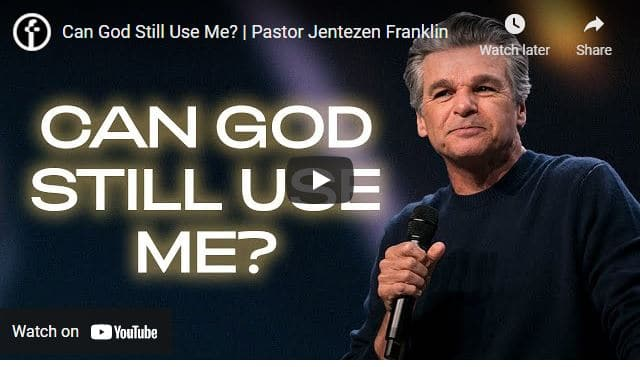 Pastor Jentezen Franklin Sermon - Can God Still Use Me?