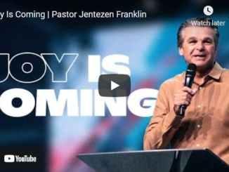 Pastor Jentezen Franklin Sermon - Joy Is Coming