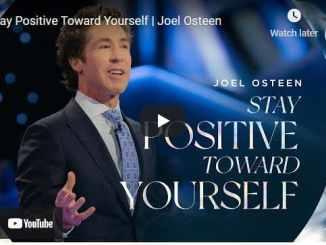 Pastor Joel Osteen Sermon - Stay Positive Toward Yourself
