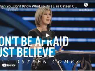 Pastor Lisa Osteen Comes Sermon - When You Don't Know What To Do