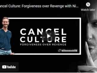 Pastor Nick Vujicic - Cancel Culture - Forgiveness over Revenge