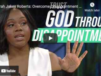 Pastor Sarah Jakes Roberts: Overcome Disappointment with God