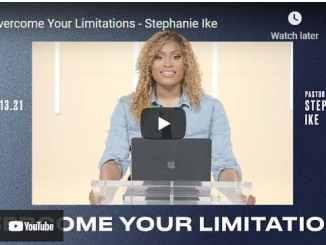Pastor Stephanie Ike Sermons 2021 - Overcome Your Limitations