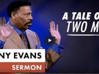 Tony Evans Sermons 2021 - A Tale of Two Men