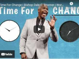 Bishop Dale C. Bronner Sermons: A Time For Change