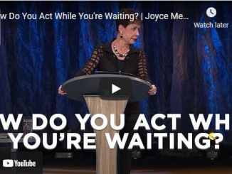 Joyce Meyer How Do You Act While You are Waiting