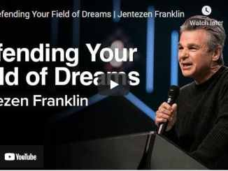 Pastor Jentezen Franklin Sermons: Defending Your Field of Dreams