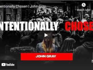 Pastor John Gray Sermon: Intentionally Chosen
