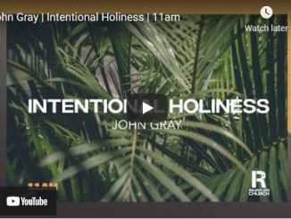 Pastor John Gray Sermons Intentional Holiness