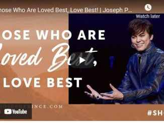 Pastor Joseph Prince: Those Who Are Loved Best, Love Best!