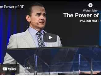 "Pastor Matt Hagee Sermons: The Power of ""If"""