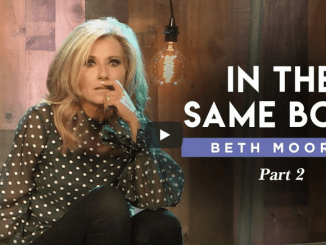 Beth Moore Sermons 2021 - In the Same Boat - Part 2