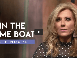 Beth Moore Sermons 2021 - In the Same Boat - Part 1
