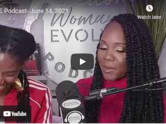 Woman Evolve Podcast By Sarah Jakes Roberts June 2021 - Freely Give