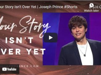 Pastor Joseph Prince Message: Your Story Isn't Over Yet