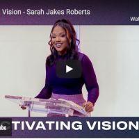 Pastor Sarah Jakes Roberts Sermon: Activating Vision