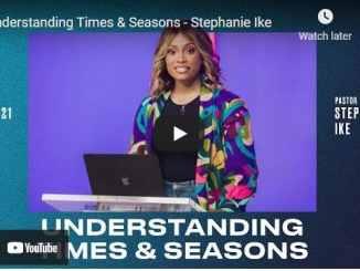 Pastor Stephanie Ike Sermon: Understanding Times & Seasons