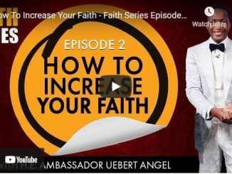 Prophet Uebert Angel: How To Increase Your Faith - Faith Series Episode 2
