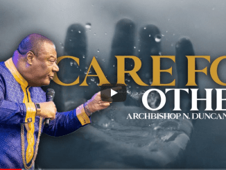 Archbishop Duncan-Williams Sermons - Care For Others
