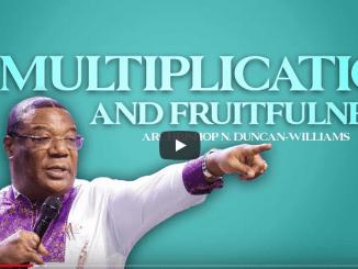 Archbishop Duncan-Williams Sermons - Multiplication and Fruitfulness