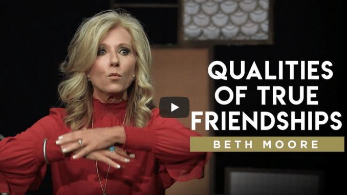 Beth Moore Sermons - Qualities of True Friendships