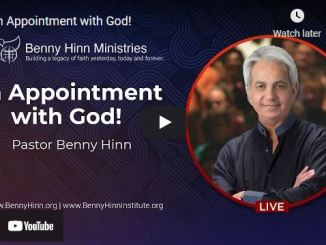 Pastor Benny Hinn: An Appointment with God!