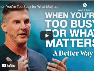 Pastor Craig Groeschel: When You're Too Busy for What Matters