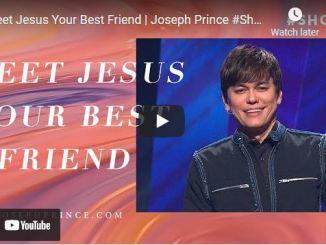 Pastor Joseph Prince Message: Meet Jesus Your Best Friend