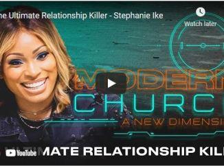 Pastor Stephanie Ike Sermon: The Ultimate Relationship Killer