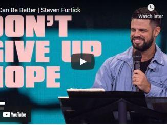Pastor Steven Furtick Sermon August 31 2021: It Can Be Better