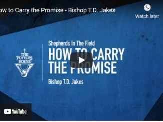 Bishop TD Jakes Sermons: How to Carry the Promise