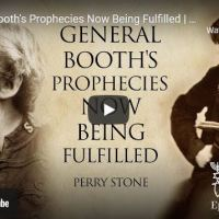 Pastor Perry Stone: General Booth's Prophecies Now Being Fulfilled