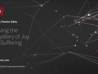 John Piper Sermons - Living the Mystery of Joy in Suffering