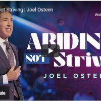 Pastor Joel Osteen Sermon: Abiding Not Striving