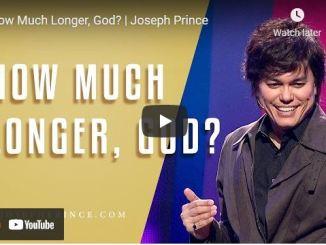Pastor Joseph Prince Sermon: How Much Longer, God?