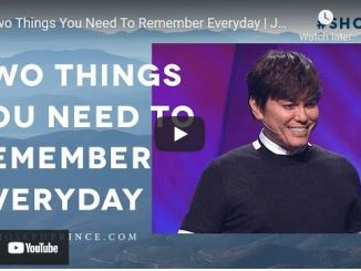Pastor Joseph Prince: Two Things You Need To Remember Everyday